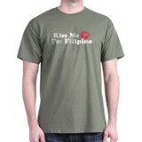Kiss Me I'm Filipino T-Shirt