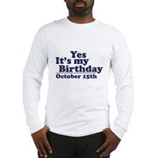 October 15th Birthday Long Sleeve T-Shirt