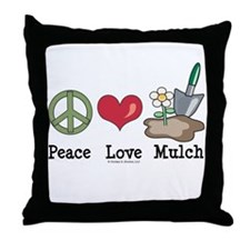Peace Love Mulch Gardening Throw Pillow