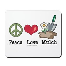 Peace Love Mulch Gardening Mousepad