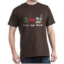 Peace Love Mulch Gardening Brown T-Shirt