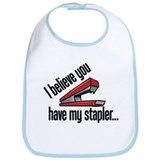 You Have My Red Stapler Bib
