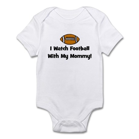 I Watch Football With My Momm Infant Bodysuit