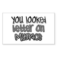 You looked better... Rectangle Decal