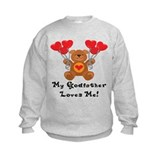 My Godfather Loves Me! Sweatshirt