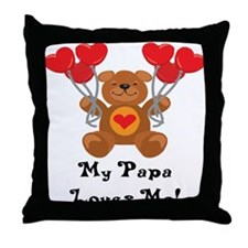 My Papa Loves Me! Throw Pillow