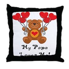 My Papa Loves Me! Throw Pillow