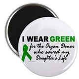 "I Wear Green 2 (Saved My Daughter's Life) 2.25"" Ma"