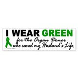 I Wear Green 2 (Saved My Husband's Life) Bumper Sticker
