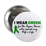 I Wear Green 2 (Saved My Wife's Life) Button