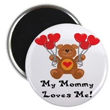 "My Mommy Loves Me! 2.25"" Magnet (100 pack)"