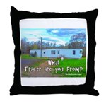 What Trailer Are You From? Throw Pillow
