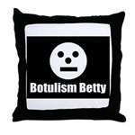 Botulism Betty Throw Pillow