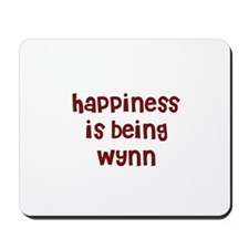 happiness is being Wynn Mousepad