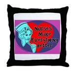 Nurses make Everything better Throw Pillow