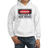 Danger: Teacher in a bad mood Hoodie