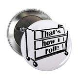 "How I Roll 2.25"" Button (10 pack)"