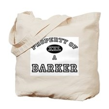 Property of a Barker Tote Bag
