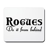Rogues Do it From Behind Mousepad