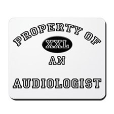 Property of an Audiologist Mousepad