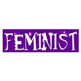 FEMINIST Bumper Bumper Sticker