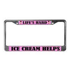 Life's Hard Ice Cream License Plate Frame