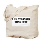 I am Stronger than Food Tote Bag