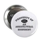 "Property of an Agricultural Economist 2.25"" Button"