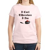 I Curl Therefore I Am T-Shirt