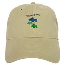 DADDY TAKE ME FISHING Baseball Cap
