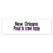 NOLA Proud To Crawl Home Bumper Bumper Sticker