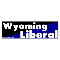 Wyoming Liberal Bumper Sticker