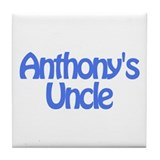 Anthony's Uncle Tile Coaster