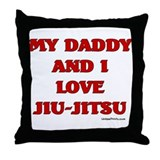 MY DADDY AND I LOVE JIU-JITSU Throw Pillow