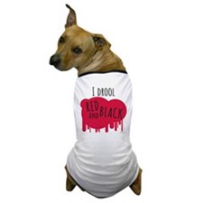 I Drool Red and Black Dog T-Shirt