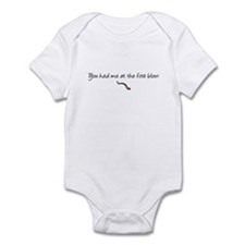 you had me at first blow Infant Bodysuit