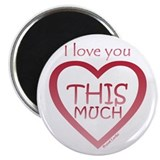 "I Love You THIS MUCH (again) 2.25"" Magnet (10 pack"