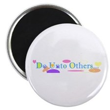 Do Unto Others Magnet