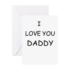 I LOVE YOU DADDY Greeting Card