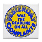 Complaints Deadline -  Tile Coaster