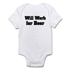 Will Work for Beer Infant Bodysuit