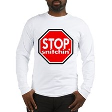 Stop Snitching Snitchin' Long Sleeve T-Shirt