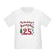 Christmas December 25th Birthday T