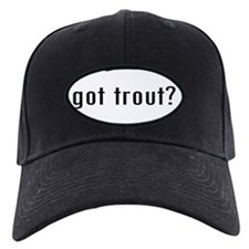 got trout? Baseball Hat