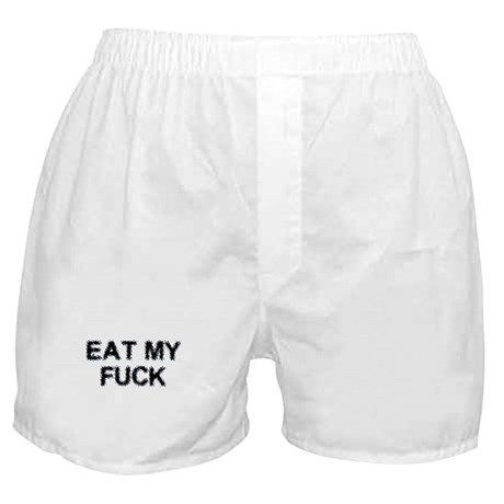 Eat My Fuck Boxer Shorts