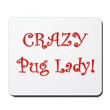 Crazy Pug Lady! Mousepad
