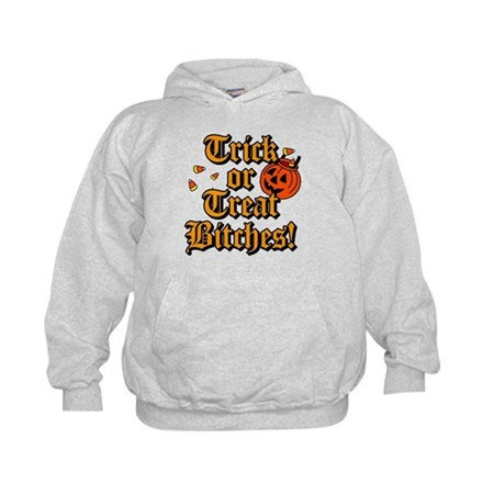 Trick or Treat Bitches! Kids Hoodie