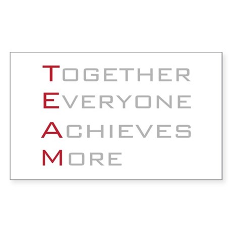 TEAM Together Everyone Achieves Sticker (Rectangul