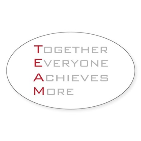 TEAM Together Everyone Achieves Oval Sticker