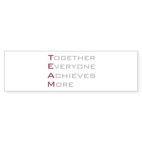 TEAM Together Everyone Achieves Bumper Sticker